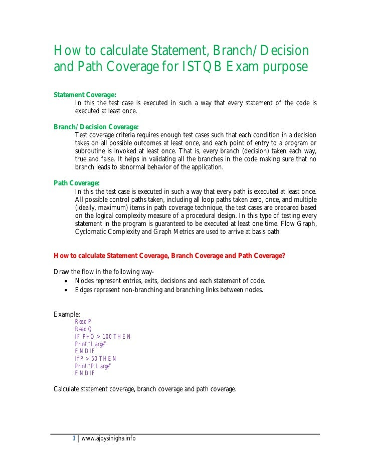 How to calculate Statement, Branch/Decisionand Path Coverage for ISTQB Exam purposeStatement Coverage:      In this the te...