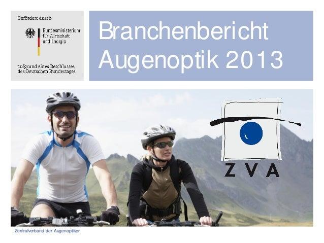 Zentralverband der Augenoptiker Branchenbericht Augenoptik 2013