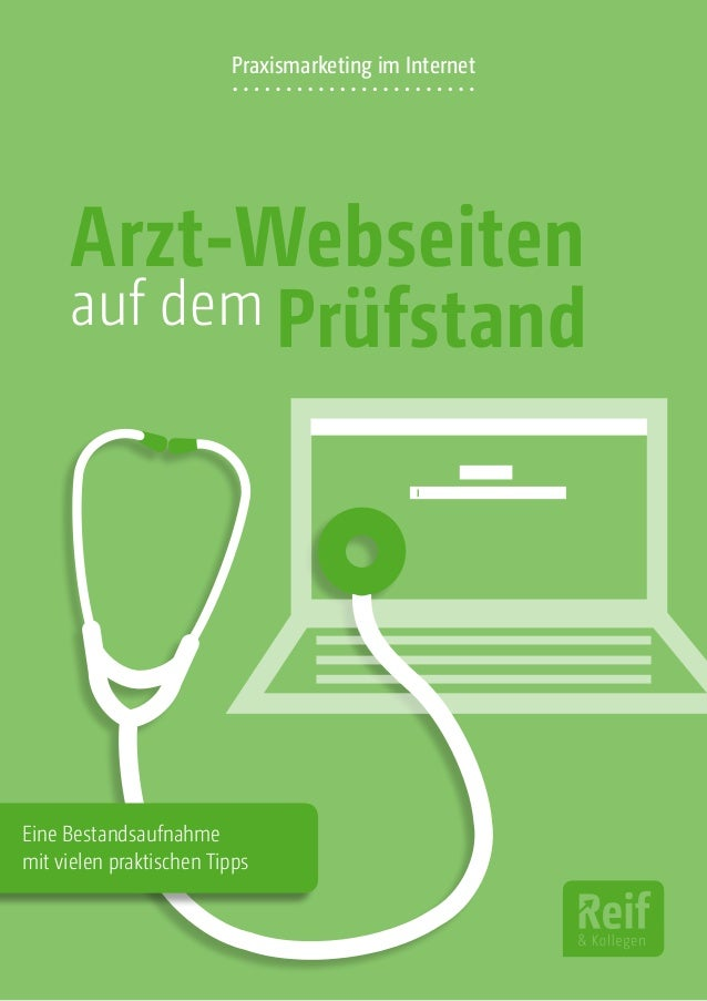 1 Arzt-Webseiten Prüfstandauf dem Eine Bestandsaufnahme mit vielen praktischen Tipps Praxismarketing im Internet