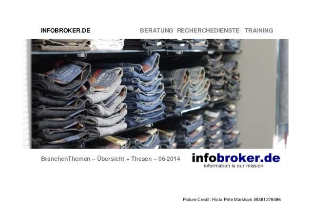 INFOBROKER.DE BERATUNG RECHERCHEDIENSTE TRAINING BranchenThemen – Übersicht + Thesen – 06-2014 Picture Credit: Flickr Pete...
