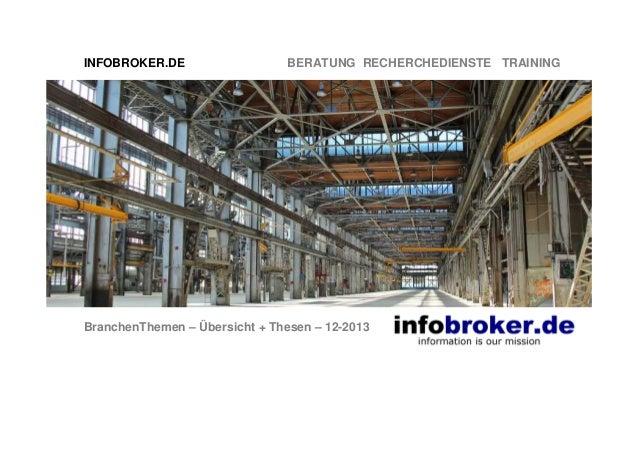 INFOBROKER.DE  BERATUNG RECHERCHEDIENSTE TRAINING  BranchenThemen – Übersicht + Thesen – 12-2013