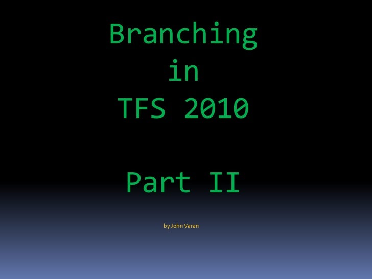 Branching in TFS 2010 Part II (Third Party Pattern)