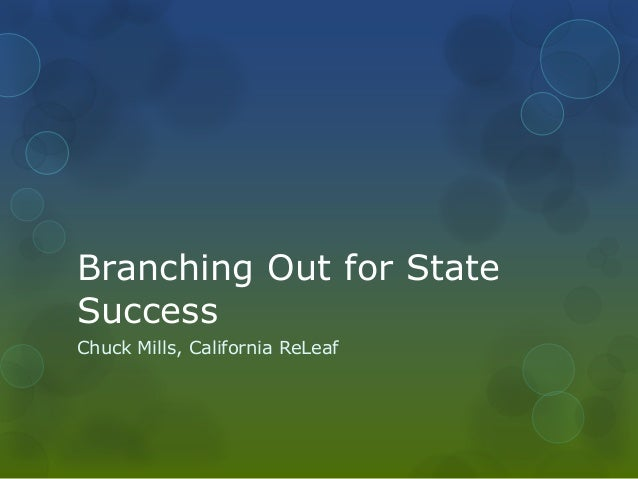 Branching Out for State Success Chuck Mills, California ReLeaf
