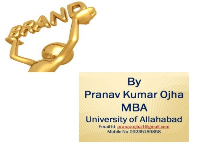 Contents:•   History of Brand•   Meaning of Brand•   Classification of Brand•   Factors-Important in Building Brand•   Key...