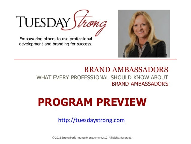 BRAND AMBASSADORS WHAT EVERY PROFESSIONAL SHOULD KNOW ABOUT BRAND AMBASSADORS Empowering others to use professional develo...