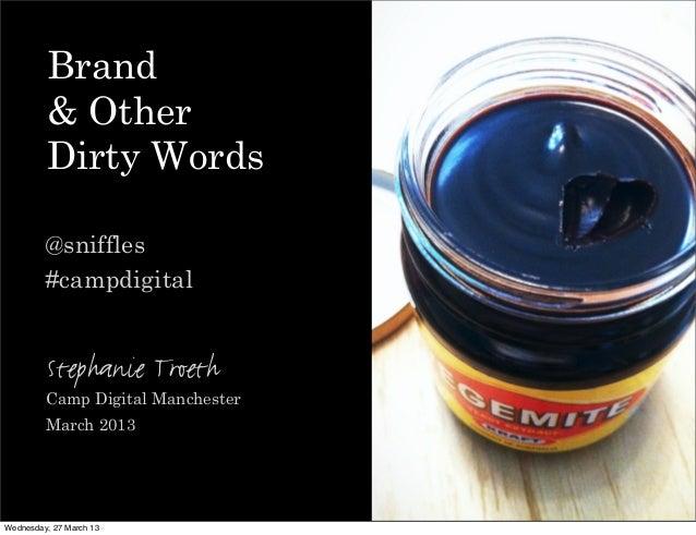 Brand         & Other         Dirty Words         @sniffles         #campdigital         Stephanie Troeth         Camp Dig...