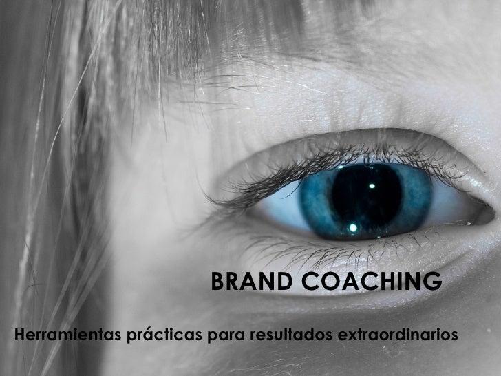 BRAND COACHING Herramientas prácticas para resultados extraordinarios