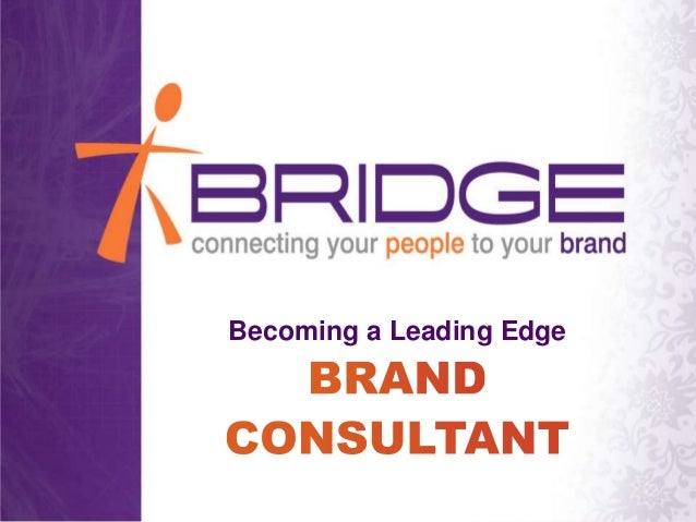 Becoming a Leading Edge Brand Consultant