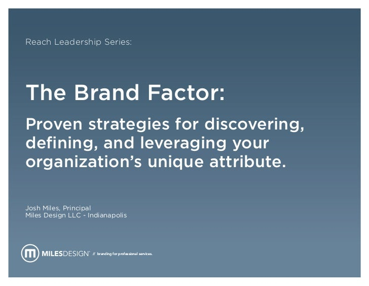 Reach Leadership Series:The Brand Factor:Proven strategies for discovering,defining, and leveraging yourorganization's uni...