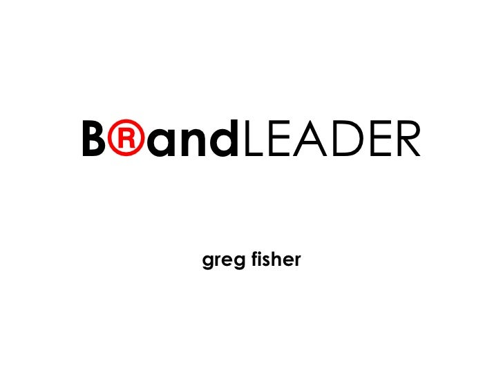 B ® and LEADER greg fisher