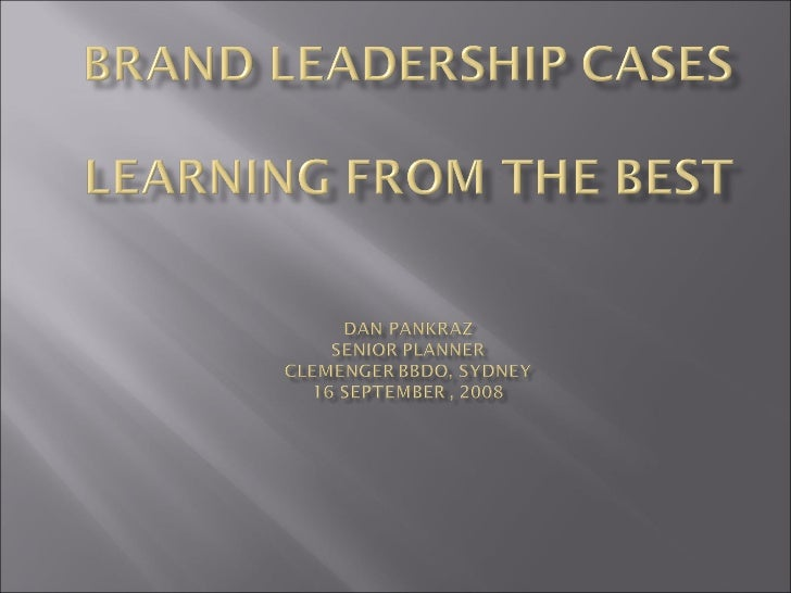 Brand Leadership -  5 Global Cases from the best brands By Dan Pankraz