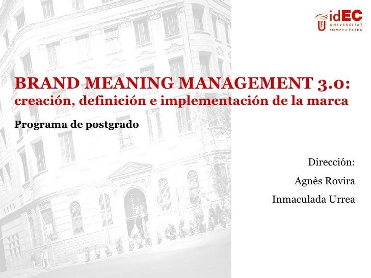Programa de postgrado de Brand Meaning Management 3.0: Creación, Definición e Implementación de la Marca