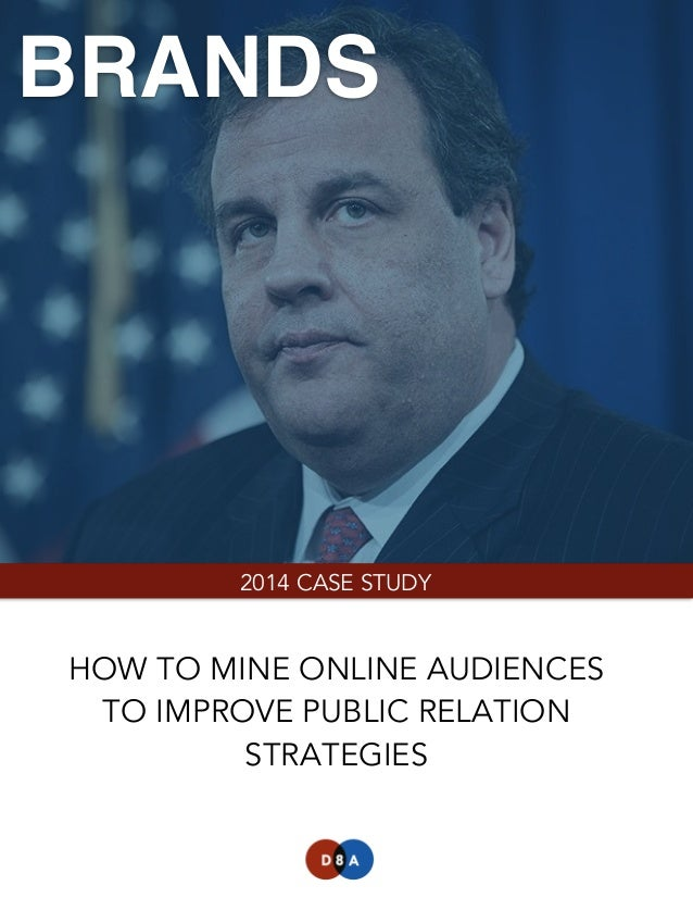 BRANDS  2014 CASE STUDY  HOW TO MINE ONLINE AUDIENCES TO IMPROVE PUBLIC RELATION STRATEGIES  Version 1