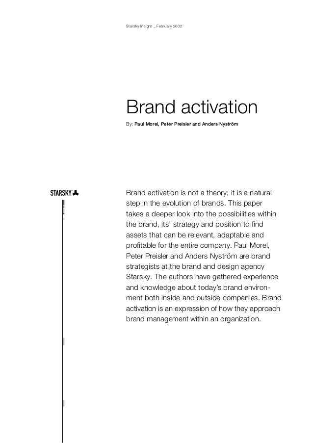Starsky Insight _ February 2002Brand activationBy: Paul Morel, Peter Preisler and Anders NyströmBrand activation is not a ...
