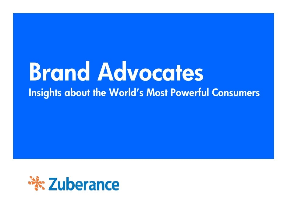 Brand Advocates Insights about the World's Most Powerful Consumers