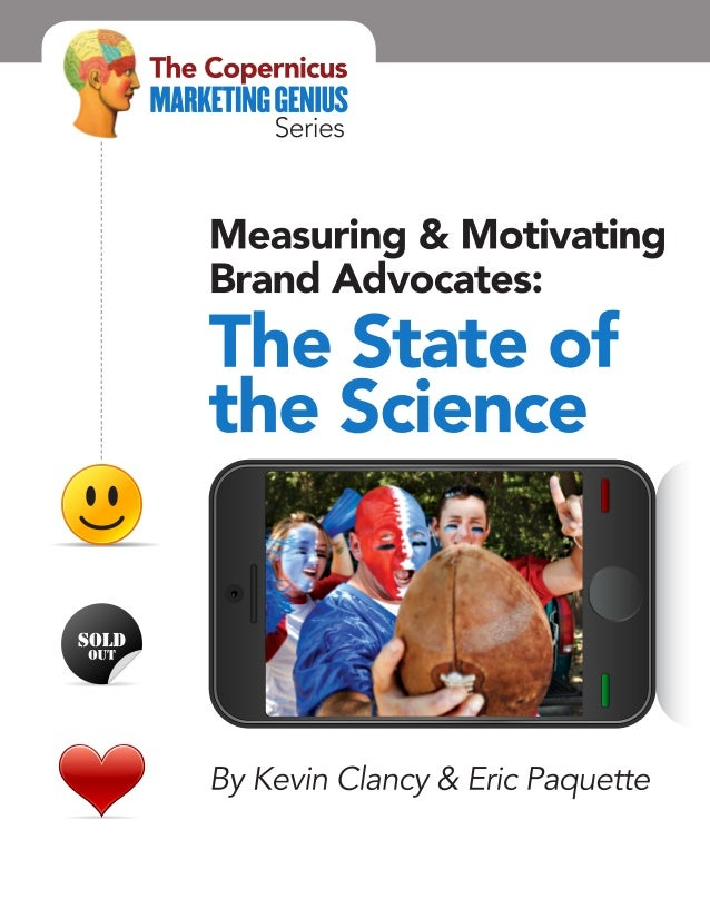 Measuring and Motivating Brand Advocates: The State of the Science