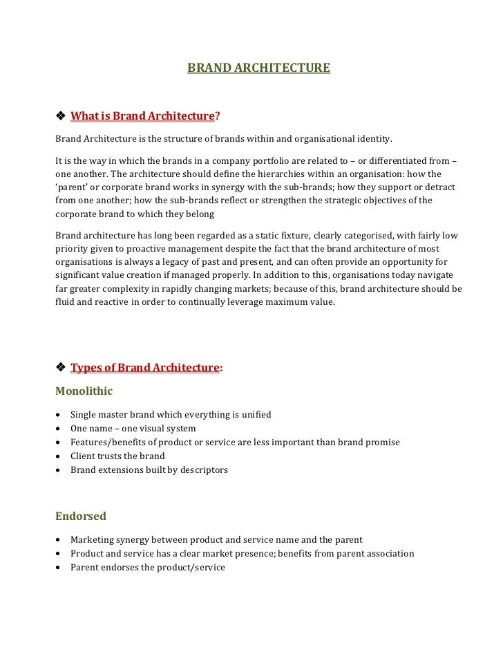 BRAND ARCHITECTURE What is Brand Architecture?Brand Architecture is the structure of brands within and organisational ide...
