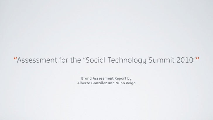 """""""Assessment for the """"Social Technology Summit 2010""""""""                     Brand Assessment Report by                  Alber..."""
