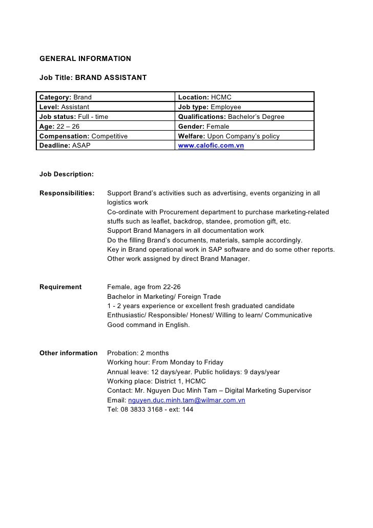 GENERAL INFORMATIONJob Title: BRAND ASSISTANTCategory: Brand                           Location: HCMCLevel: Assistant     ...