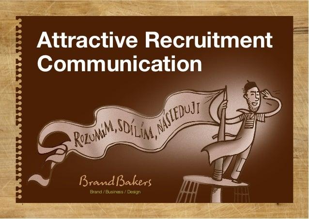 Attractive Recruitment Communication by BrandBakers