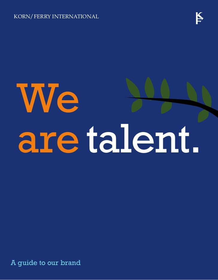 KORN/ FERRY INTERNATIONAL We are talent.A guide to our brand