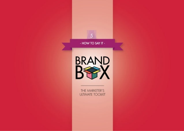 Brand Box 5 - How To Say It - The Marketer's Ultimate Toolkit