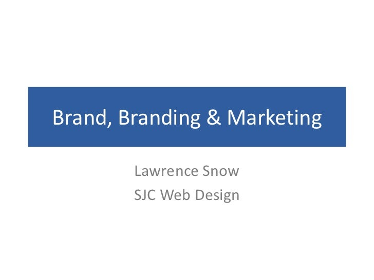 Brand, Branding & Marketing        Lawrence Snow        SJC Web Design