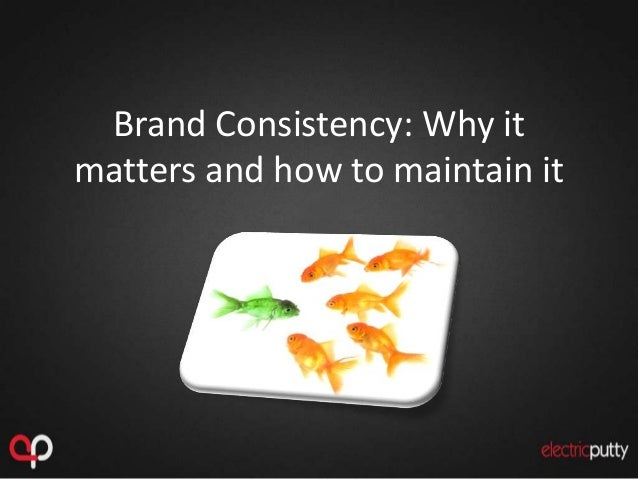 Brand constitency - why it matters and how to maintain it
