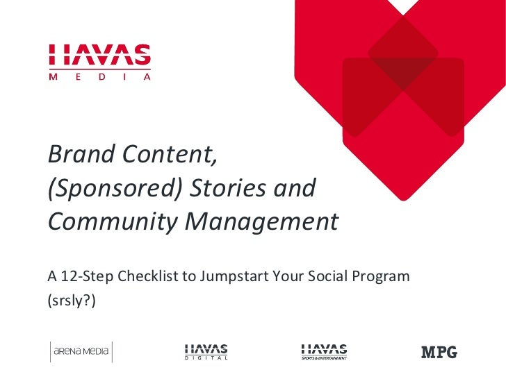 Brand Content,(Sponsored) Stories andCommunity ManagementA 12-Step Checklist to Jumpstart Your Social Program(srsly?)
