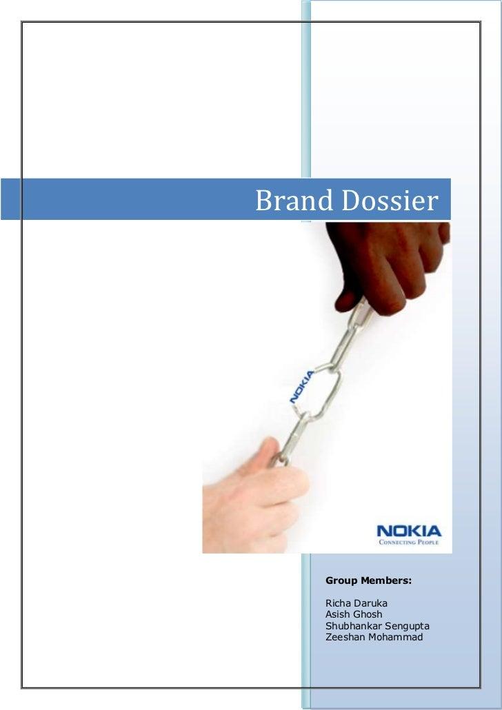 Brand Dossier     Group Members:     Richa Daruka     Asish Ghosh     Shubhankar Sengupta     Zeeshan Mohammad
