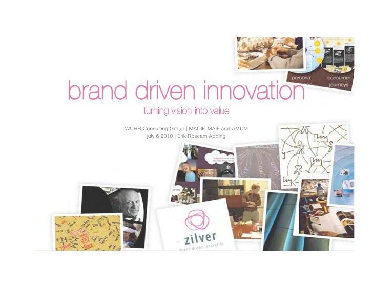 Brand driven innovation 2010