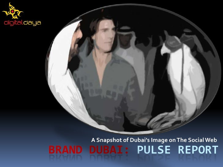 A Snapshot of Dubai's Image on The Social Web<br />Brand Dubai: Pulse Report<br />