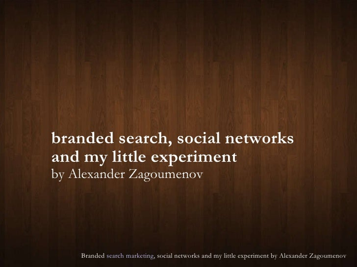 branded search, social networks  and my little experiment by Alexander Zagoumenov