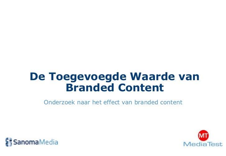 De Toegevoegde Waarde van     Branded Content  Onderzoek naar het effect van branded content