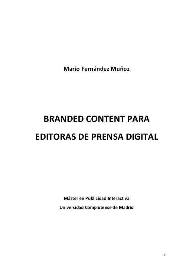 Mario Fernández Muñoz  BRANDED CONTENT PARA EDITORAS DE PRENSA DIGITAL  Máster en Publicidad Interactiva Universidad Compl...