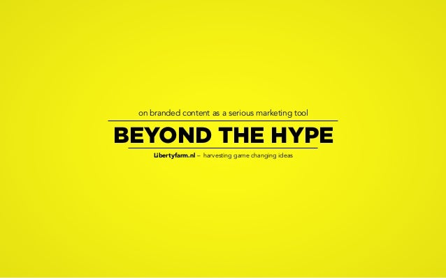 Beyond the Hype - On Branded Content as a Serious Marketing Tool