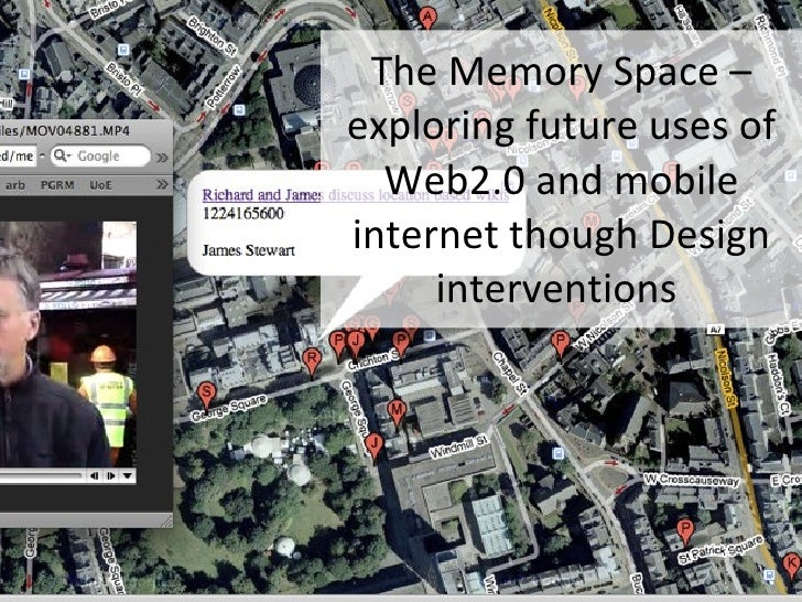 The Memory Space – exploring future uses of Web2.0 and mobile internet though Design interventions