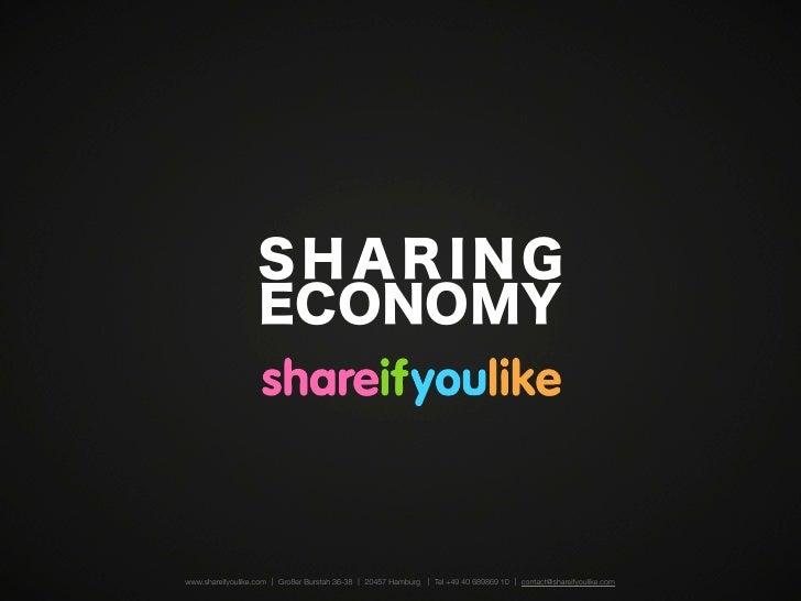 SHARING                   ECONOMYwww.shareifyoulike.com   Großer Burstah 36-38   20457 Hamburg   Tel +49 40 689869 10   co...