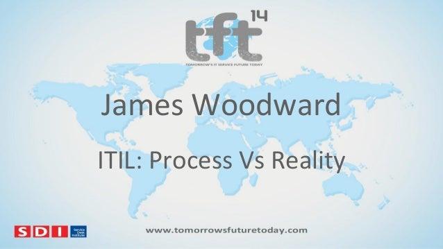 #TFT14 James Woodward ITIL v Reality
