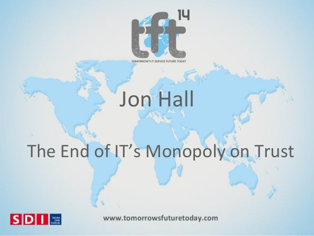 #TFT14 Jon Hall, The End of ITs Monopoly on Trust