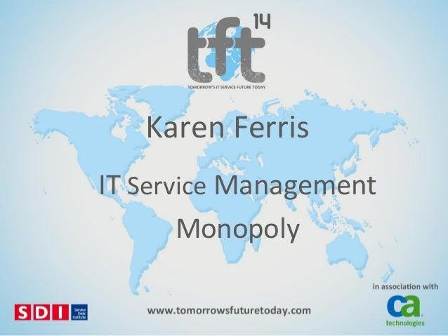 #TFT14 Karen Ferris: ITSM Monopoly