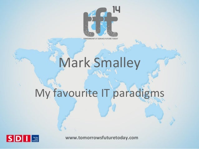 #TFT14 Mark Smalley, My Favorite IT Paradigms