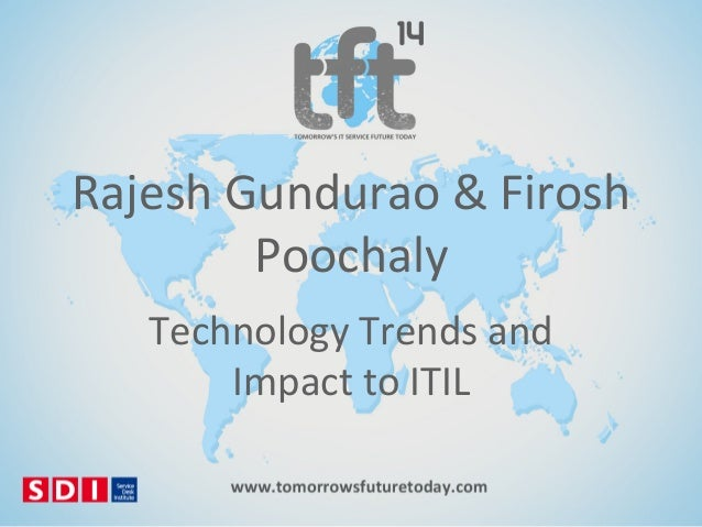 #TFT14 Rajesh Gundurao and Firosh Poochaly, Technology Trends and Impact to ITIL