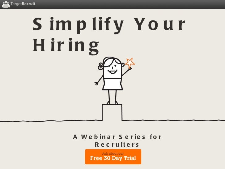 Bring Efficiency to  your  Hiring Process Simplify Your Hiring A Webinar Series for Recruiters