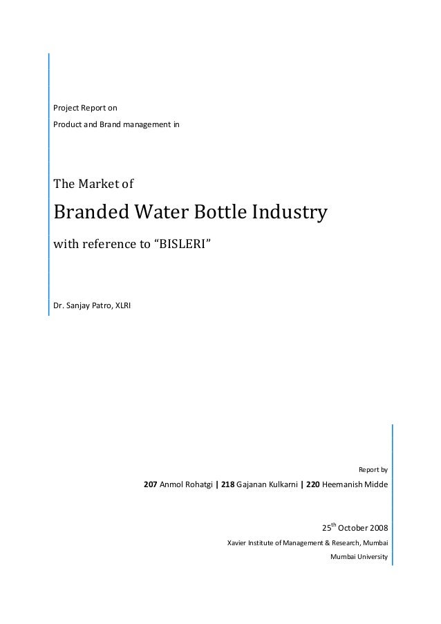 """Project Report on Product and Brand management in The Market of Branded Water Bottle Industry with reference to """"BISLERI"""" ..."""