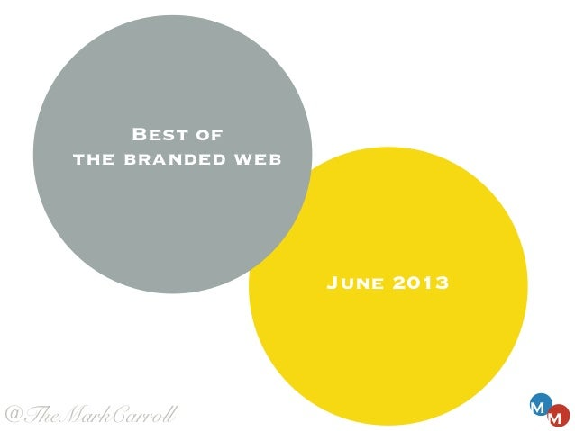 June 2013 M M Best of the branded web @TheMarkCarroll