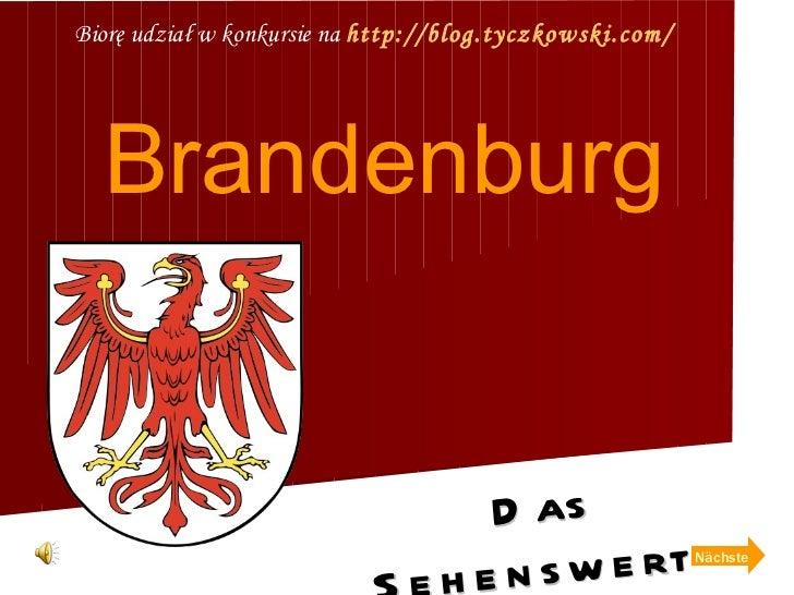 Brandenburg Biorę udział w konkursie na  http://blog.tyczkowski.com/ Das SehenswertLand  Nächste