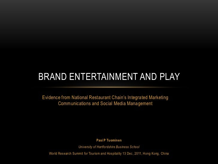 BRAND ENTERTAINMENT AND PLAYEvidence from National Restaurant Chain's Integrated Marketing       Communications and Social...