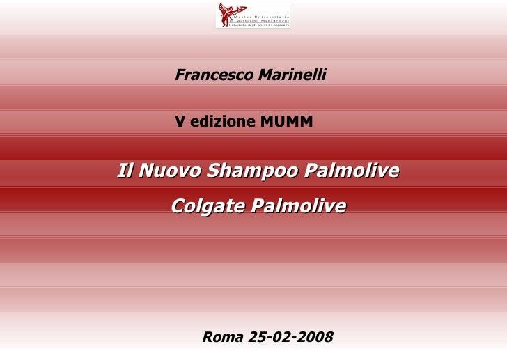 Il Nuovo Shampoo Palmolive Colgate Palmolive Francesco Marinelli  Roma 25-02-2008  V edizione MUMM