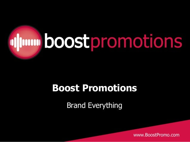 Boost Promotions Brand Everything